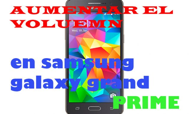 Código para aumentar volumen Samsung grand prime