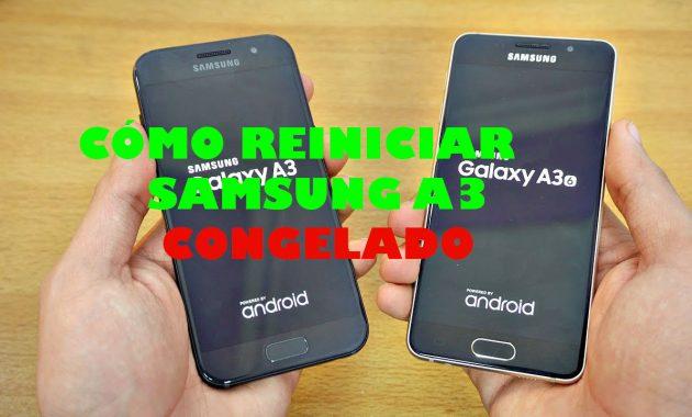 Cómo reiniciar Samsung a3 congelado