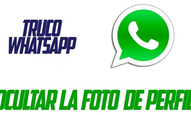 Cómoocultarmifoto de perfil de whatsapp aalgunos contactos