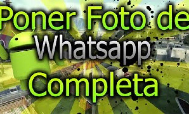 Cómo poner la foto completa de perfil de whatsapp sin recortar