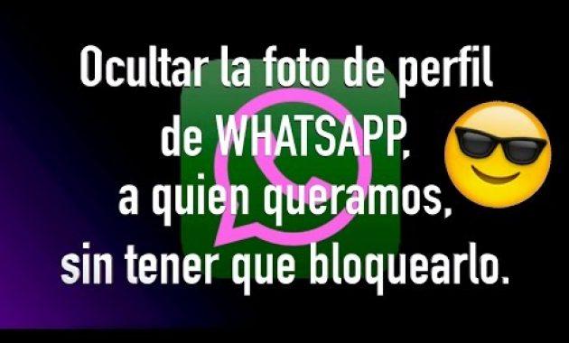 Ocultar foto de perfil Whatsapp a un contacto SIN BLOQUEARLO
