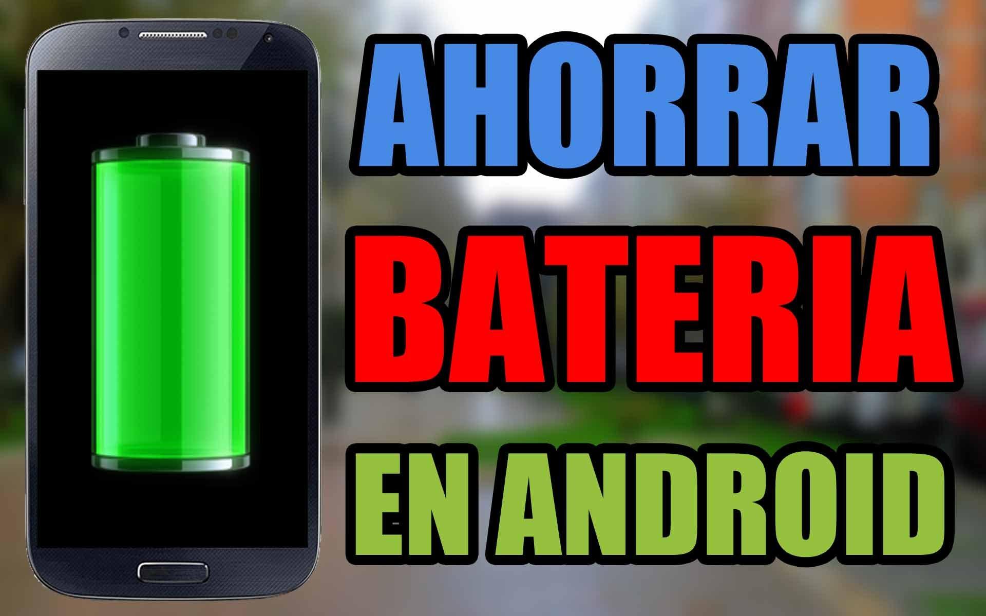 Cómo ahorrar batería en un celular Android sin aplicaciones