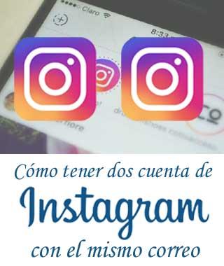 Puedo tener dos cuentas de Instagram con el mismo correo